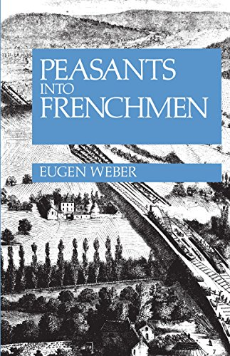 9780701124397: Peasants into Frenchmen: Modernization of Rural France, 1870-1914