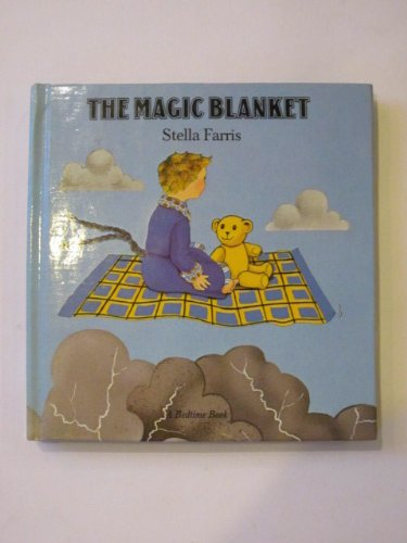 9780701124465: The Magic Blanket (A Bedtime Book)