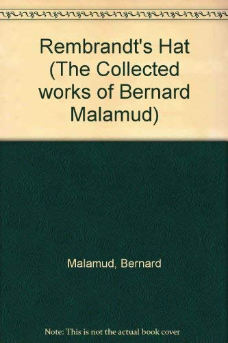 9780701124502: Rembrandt's Hat (The Collected works of Bernard Malamud)