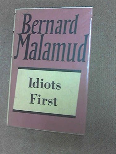 9780701124540: Idiots First (The collected works of Bernard Malamud)