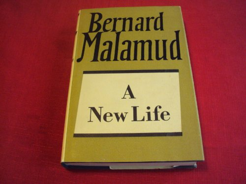9780701124557: A New Life (The collected works of Bernard Malamud)