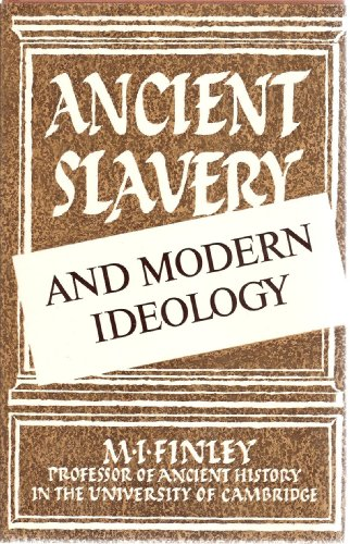 9780701125103: Ancient Slavery and Modern Ideology