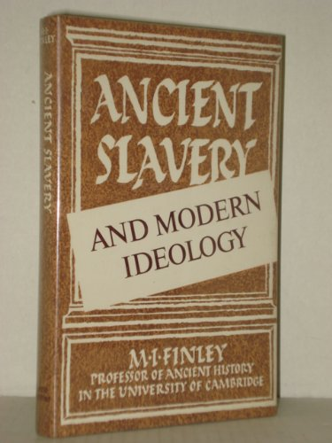 Ancient Slavery and Modern Ideology: M. I. Finley