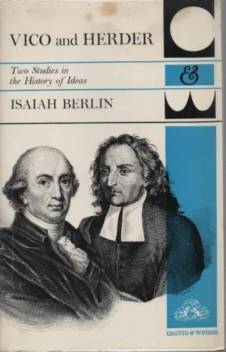 Vico and Herder: Two Studies in the History of Ideas: Berlin, Isaiah
