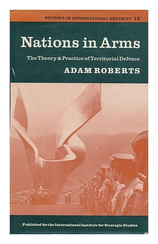 9780701125288: Nations in Arms: Theory and Practice of Territorial Defence (Study in International Security)