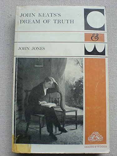 9780701125387: John Keats' Dream of Truth (A Chatto & Windus paperback)