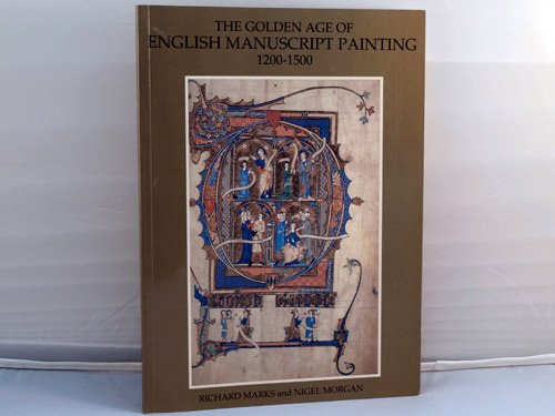 9780701125400: The Golden Age of English Manuscript Painting, 1200-1500 (Paperback)