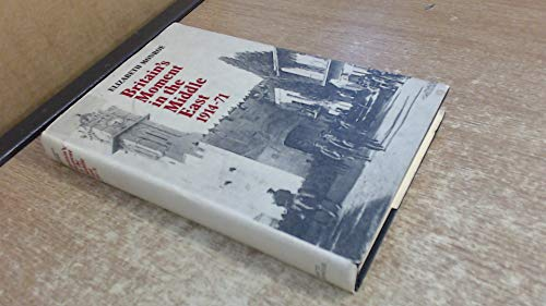 9780701125554: Britain's Moment in the Middle East, 1914-71