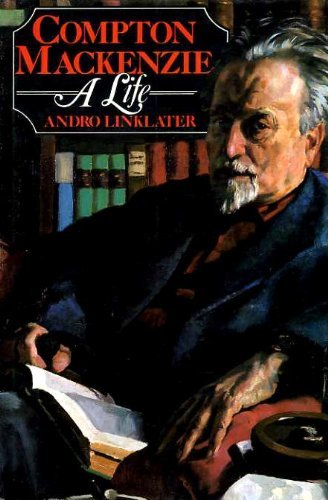 Compton Mackenzie: A Life: Linklater, Andro