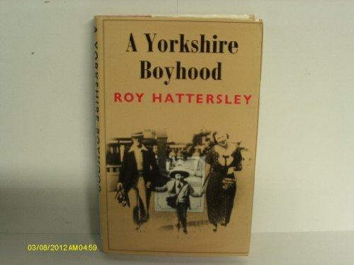 9780701126131: A Yorkshire Boyhood