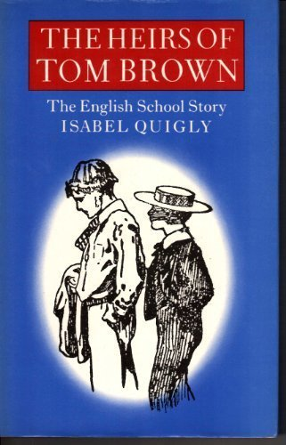 The Heirs of Tom Brown : The English School Story