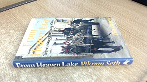 9780701127008: From Heaven Lake: Travels Through Sinkiang and Tibet