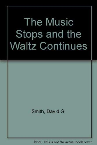 The Music Stops and the Waltz Continues (0701127228) by DAVID G. SMITH