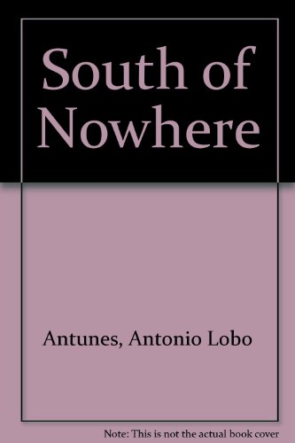 South of Nowhere (0701127430) by Lobo Antunes, Antonio