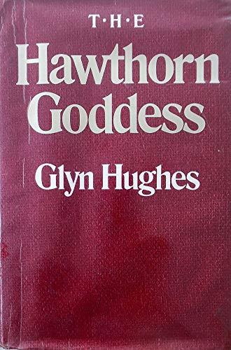 9780701128180: The Hawthorne Goddess