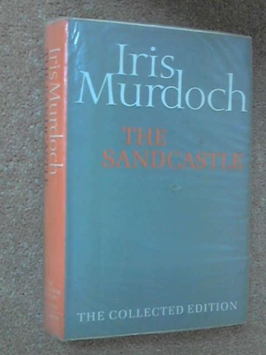 9780701128302: The Sandcastle (The collected works of Iris Murdoch)