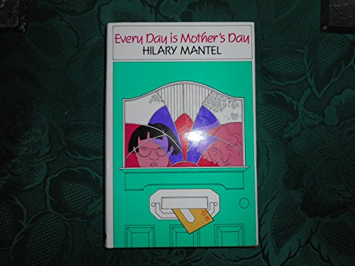 Every Day is Mother's Day: Mantel, Hilary