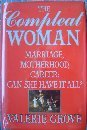 9780701129255: The Compleat Woman: Marriage, Motherhood, Career - Can She Have it All?