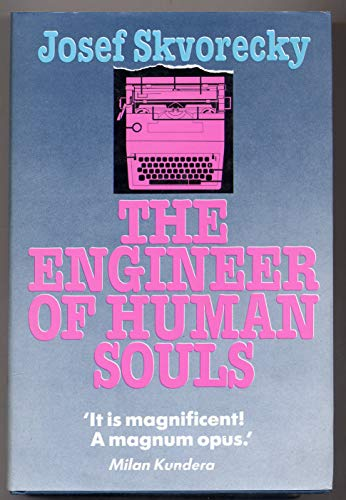 The Engineer of Human Souls: SKVORECKY, Josef