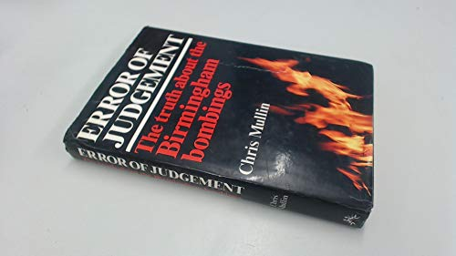 9780701129781: Error of Judgement: The Truth About the Birmingham Bombings
