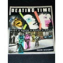 9780701129859: Beating Time: Riot 'n' Race 'n' Rock 'n' Roll (Tigerstripe Books)
