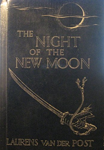 9780701129910: The Night of the New Moon (The Collected works of Laurens van der Post)