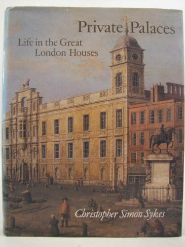 9780701130015: Private Palaces: Life in the Great London Houses