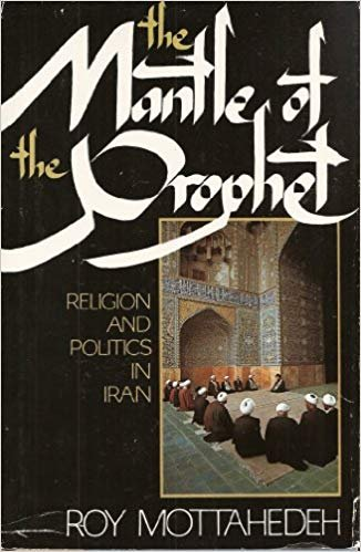 9780701130350: The Mantle of the Prophet: Religion and Politics in Iran
