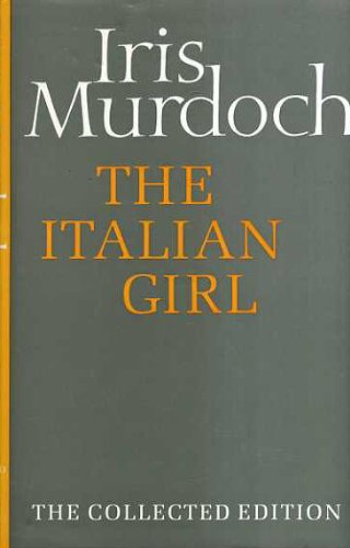 9780701130428: The Italian Girl (The Collected Works of Iris Murdoch)