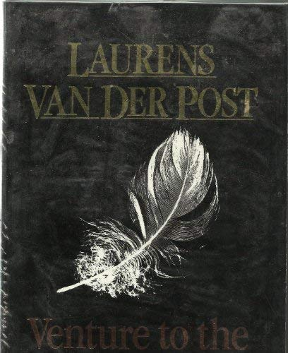 9780701130442: Venture to the Interior (The Collected works of Laurens van der Post)