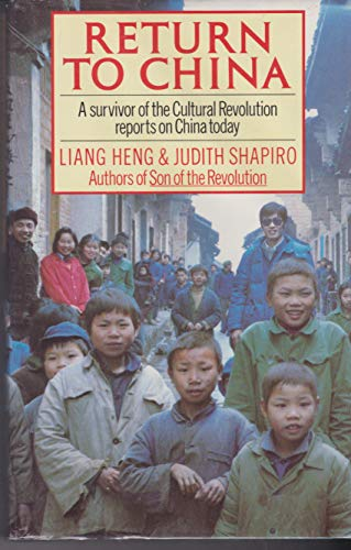Return to China: A Survivor of the Cultural Revolution Reports on China Today (070113125X) by Shapiro, Judith; Liang Heng; Liang Heng