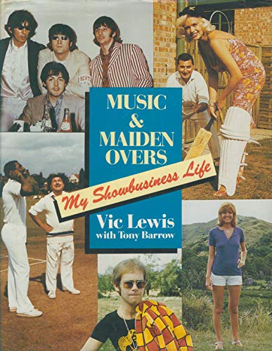 Music and Maiden Overs My Showbusiness Life: Lewis, Vic with Tony Barrow