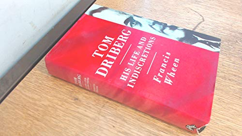 9780701131432: Tom Driberg: His Life and Indiscretions