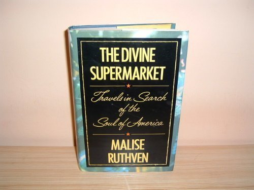 THE DIVINE SUPERMARKET Travels in Search of the Soul of America