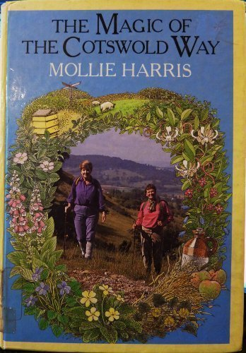 The magic of the Cotswold Way (0701131527) by HARRIS, Mollie