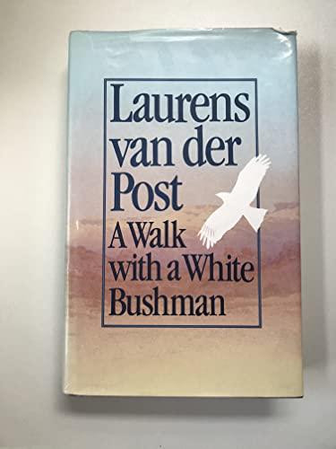 A Walk with a White Bushman: Van der Post,