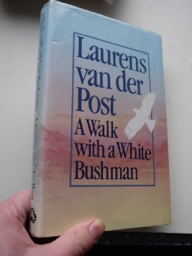 9780701131685: A Walk with a White Bushman