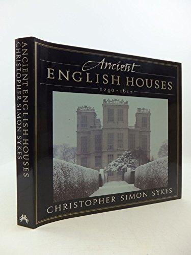 9780701131760: Ancient English Houses 1240 - 1612