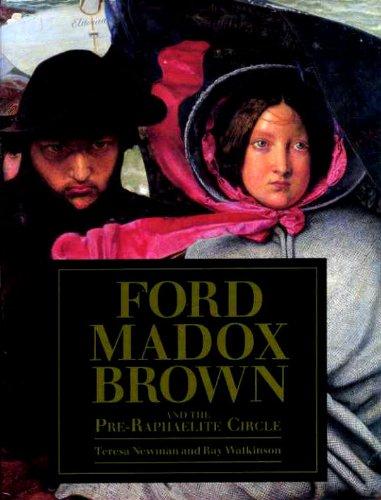 Ford Madox Brown & The Pre-Raphaelite Circle: Newman, Teresa & Ray Waltinson Ford Madox ...