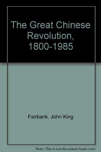 9780701132705: The Great Chinese Revolution, 1800-1985