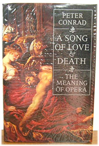 9780701132743: A Song of Love and Death: Meaning of Opera