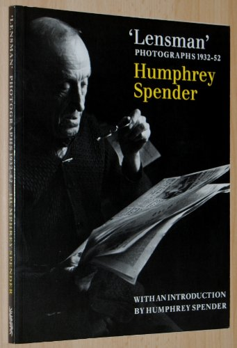 Lensman Photographs 1932-52.: Spender, Humphrey.