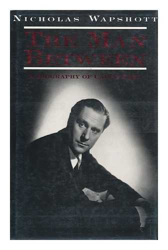 The Man Between: A Biography of Carol Reed