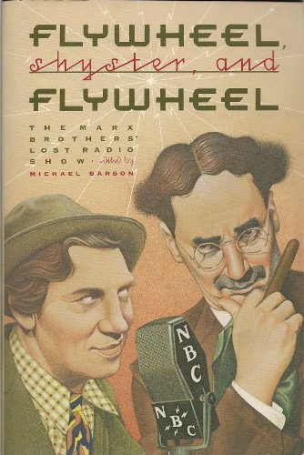 9780701134235: Flywheel, Shyster and Flywheel: Marx Brothers' Lost Radio Show