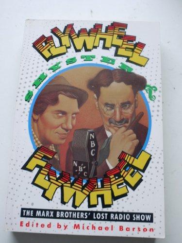 Flywheel, Shyster and Flywheel: Marx Brothers' Lost Radio Show: Barson, Mike