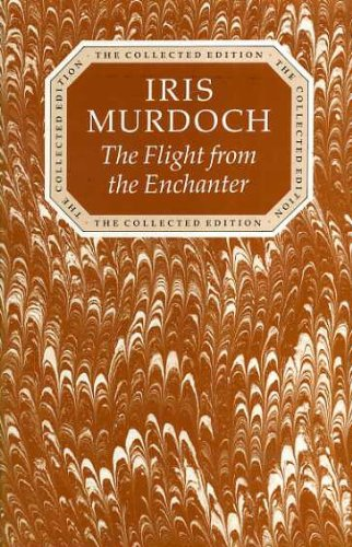 9780701134273: The Flight from the Enchanter (The Collected Works of Iris Murdoch)