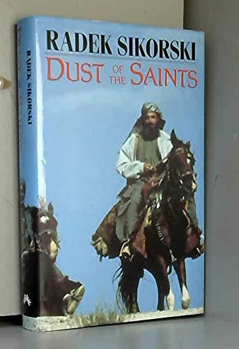 9780701134365: Dust of the Saints: Journey to Herat in Time of War