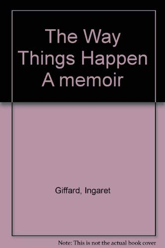 The Way Things Happen: A Memoir
