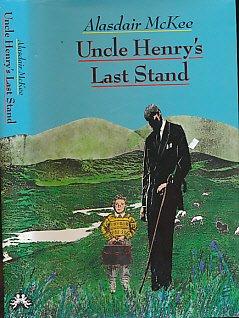 Uncle Henry's Last Stand: McKee, Alasdair