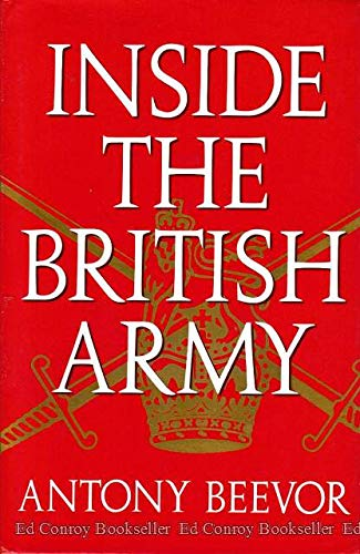 Inside the British Army: FINE SIGNED FIRST: Antony Beevor